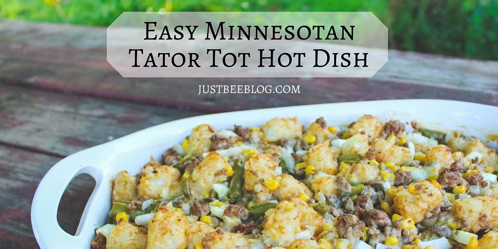 Easy Minnesotan Tator Tot Hot Dish - Just Bee